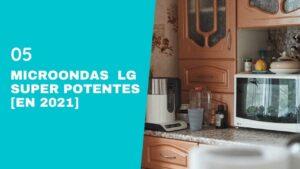 5 microondas LG super potentes para tu cocina del 2021